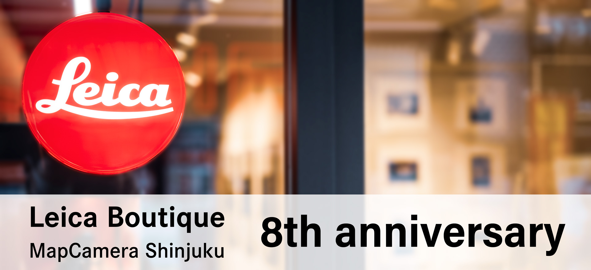 LEICA Boutique ~MapCamera Shinjuku~ 8th Anniv.
