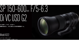 【TAMRON】SP 150-600mm F5-6.3 Di USD G2 (Model:A022S) ~本日発売!~