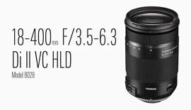 【TAMRON】18-400mm F3.5-6.3 Model B028 本日発売!