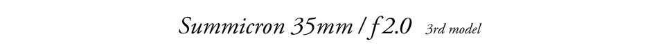 Leica M9-P +Summicron M35mm /f2.0 3rd