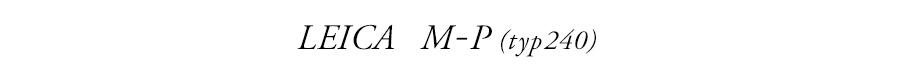LEICA M-P (typ240)