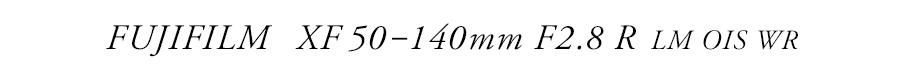 FUJIFILM XF 50-140mm F2.8R LM OIS WR