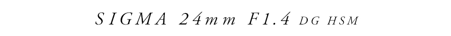 SIGMA A 24mm F1.4 DG HSM