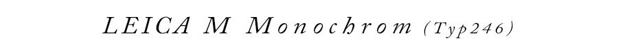 LEICA M Monochrom (Typ246)